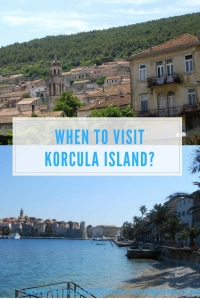 When to visit Korcula Island. Tips for planning your holiday to Korcula.